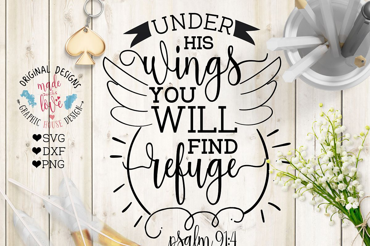 Under his wings you will find refuge Psalm 91:4 Cutting File (SVG, DXF, PNG) example image 1