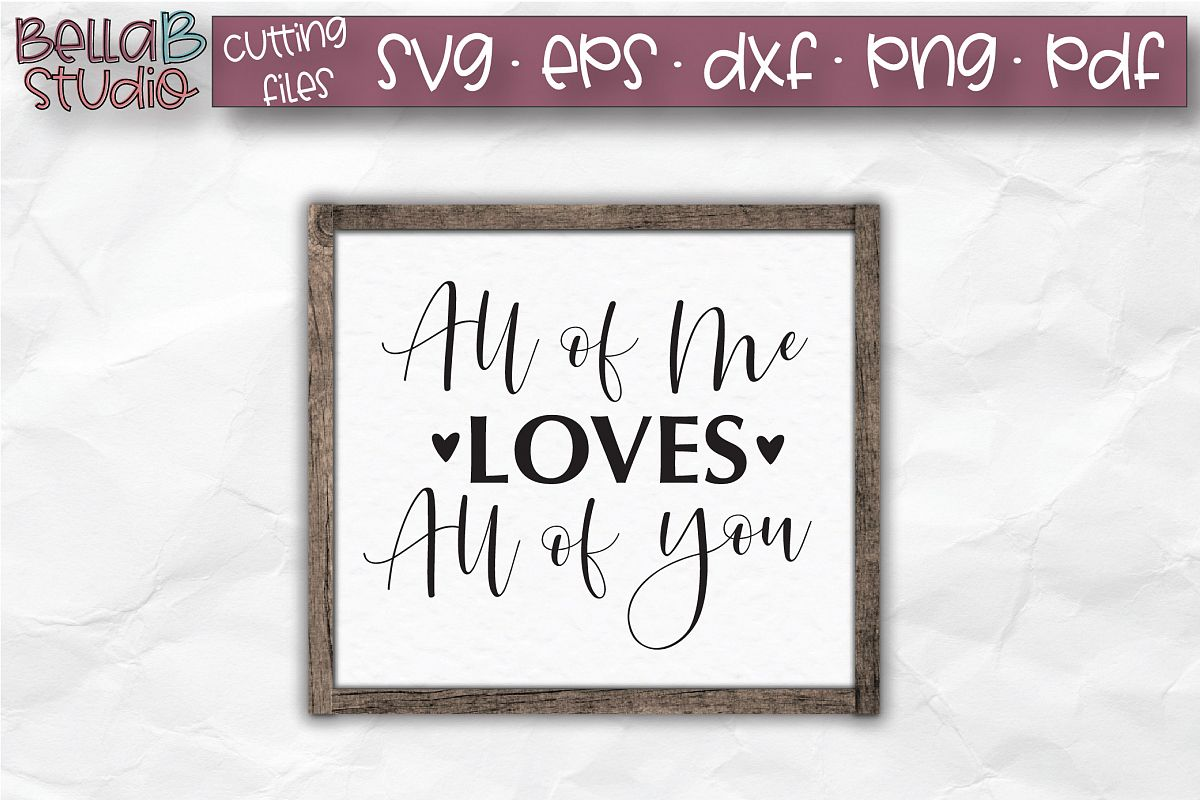 Wedding Sign SVG, All of Me Loves All of You SVG File example image 1