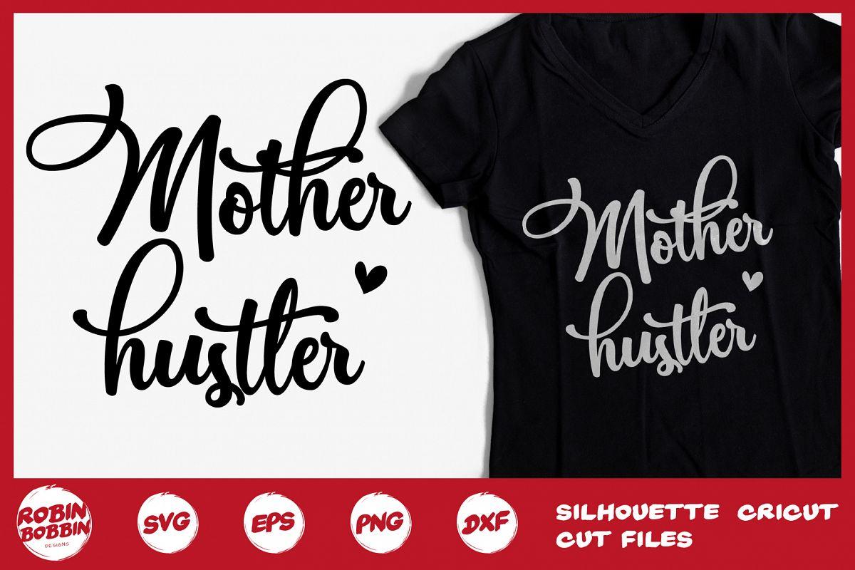 Mother Hustler svg - Mother SVG DXF EPS example image 1