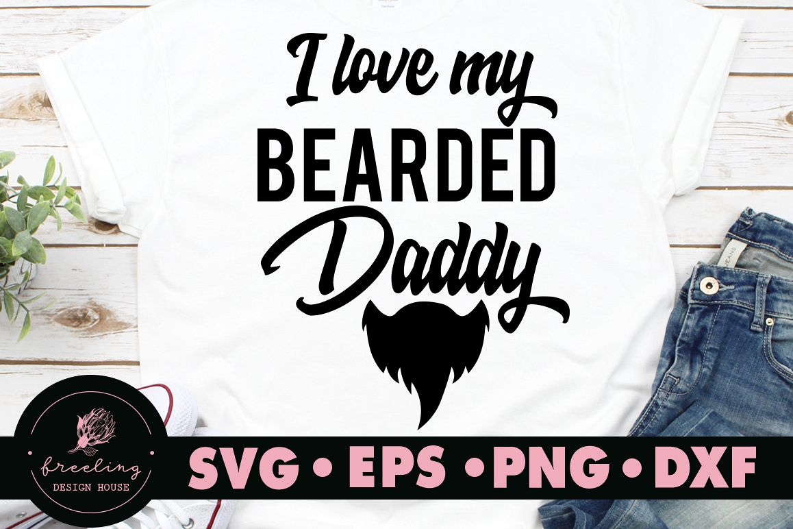 Father's day I love my bearded Daddy SVG example image 1