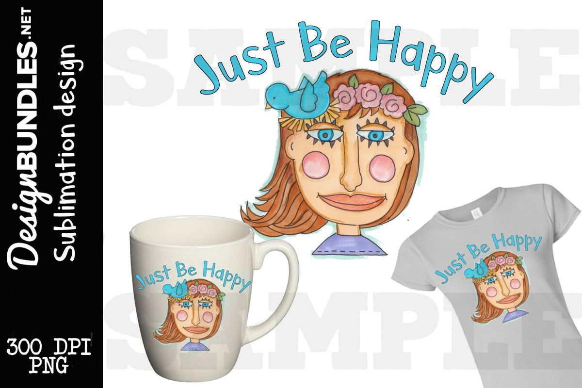 Just Be Happy Sublimation Design example image 1