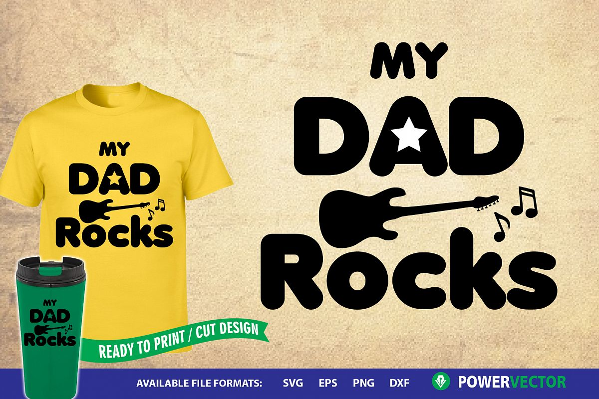 My Dad Rocks Svg| Father's Print Cut Files - Svg, Dxf, Eps example image 1