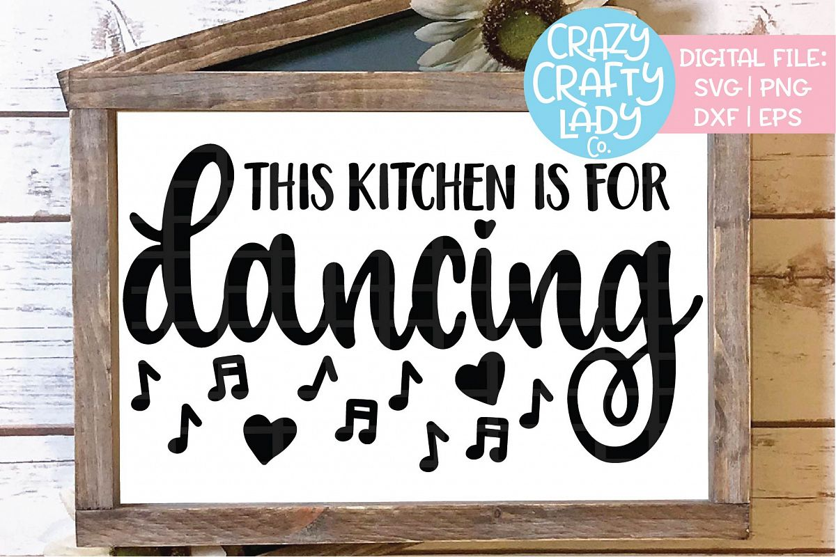 This Kitchen Is for Dancing SVG DXF EPS PNG Cut File example image 1