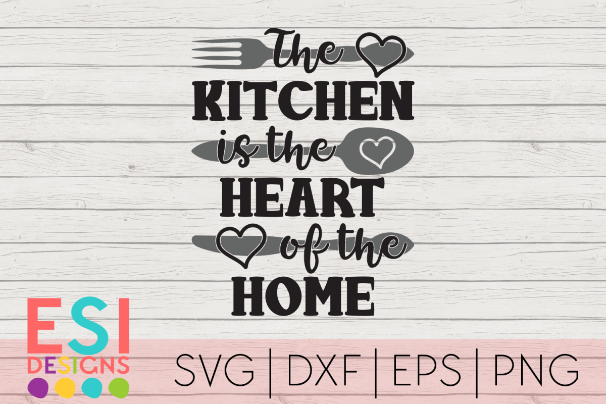 The Kitchen is the Heart of the Home Phrase| SVG DXF EPS PNG