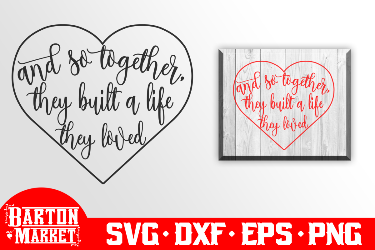 And So Together They Built A Life They Loved SVG DXF EPS PNG example image