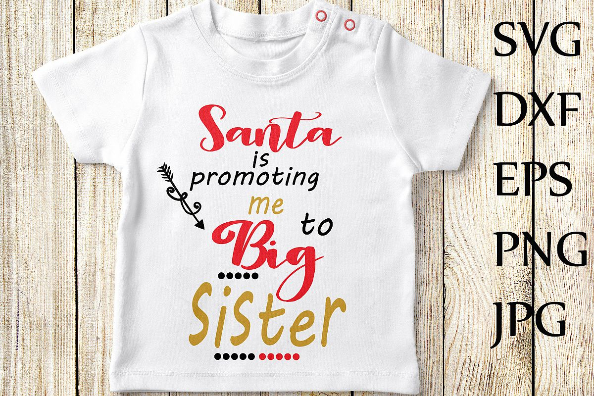 Santa Is Promiting Me To Big Sister SVG example image 1