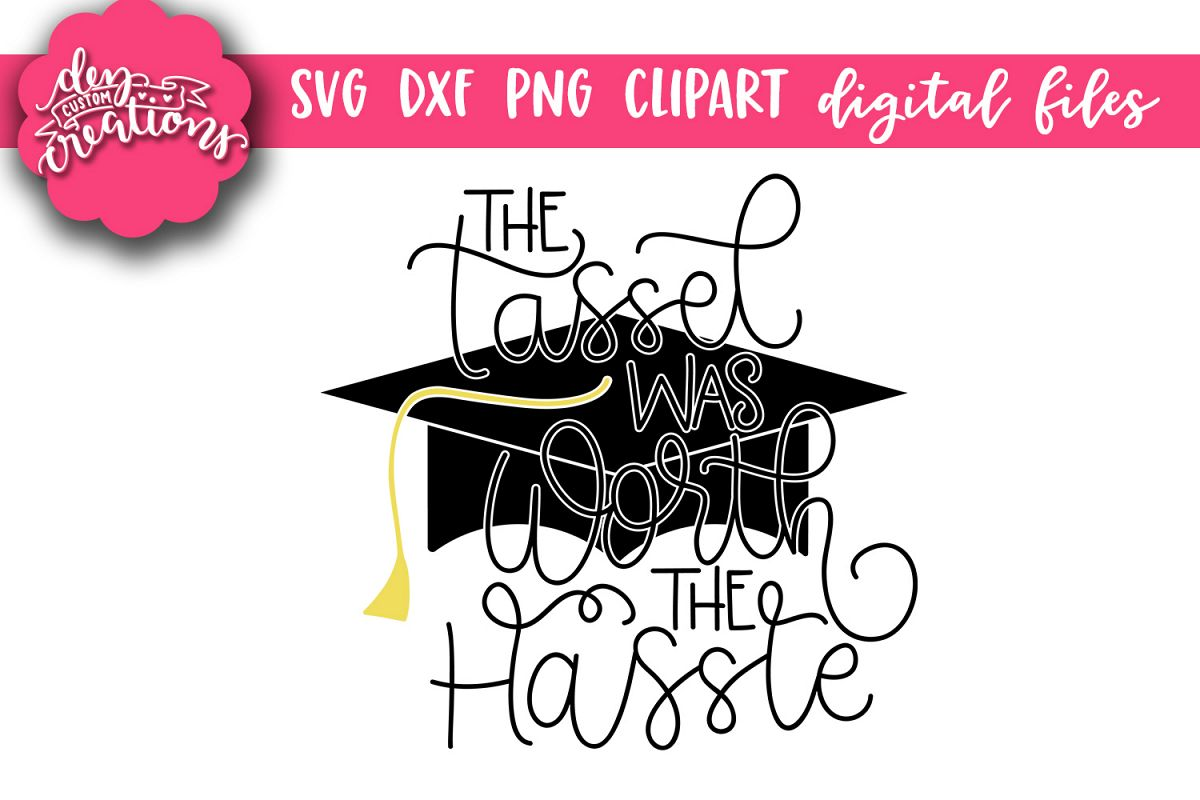 The Tassel Was Worth The Hassle - SVG DXF PNG Digital files example image 1
