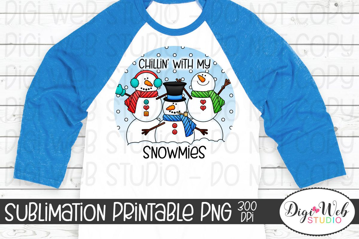 Crafters Sublimation Printable - Chillin' With My Snowmies example image 1