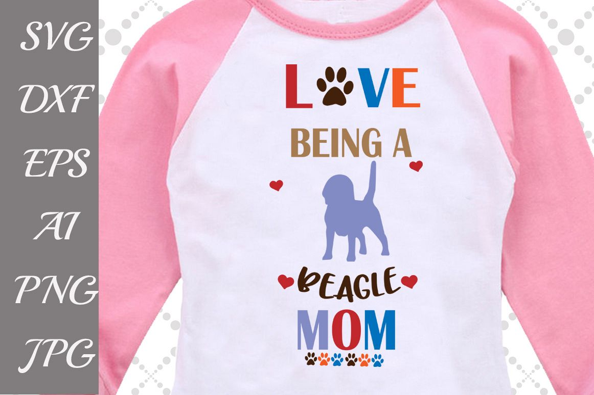 Love being a beagle Mom Svg example image 1