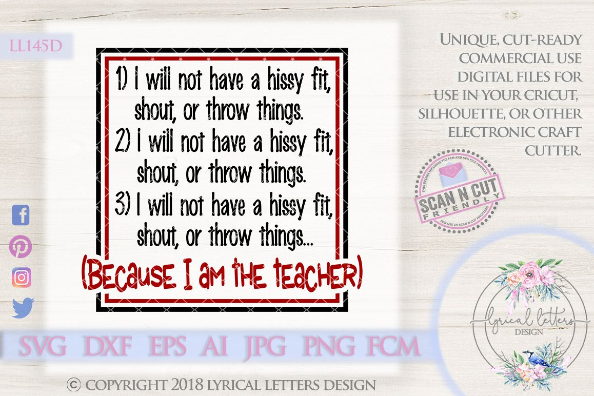 I Will Not Have a Hissy Fit SVG Cutting File LL145D example image 1