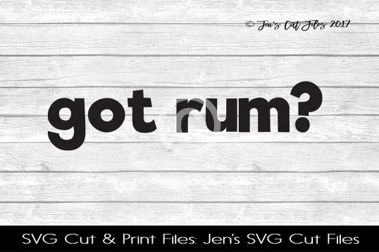 Got Rum SVG Cut File example image 1