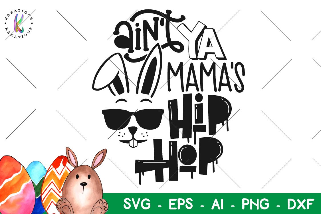 Easter svg Ain't Ya Mama's Hip Hop svg Bunny sunglasses example image 1