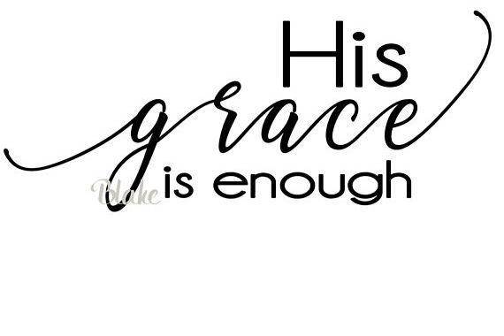 His grace is enough svg Christian svg cut file faith svg