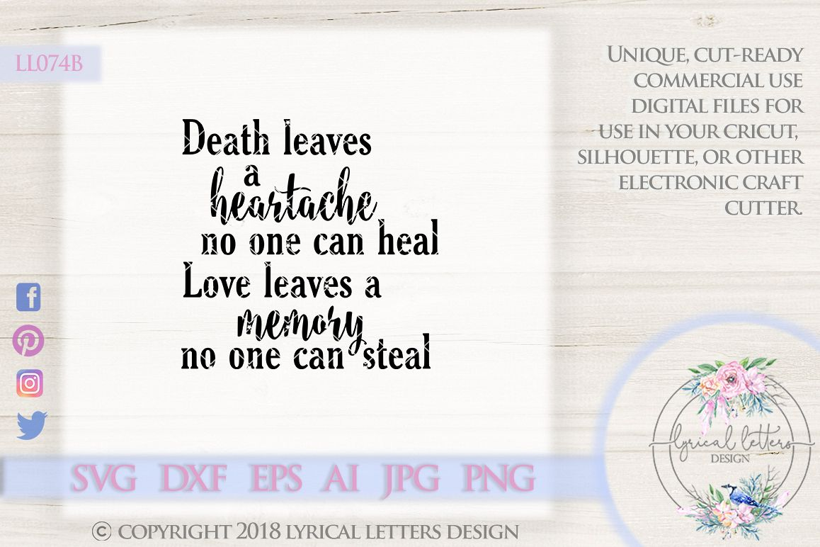 Death leaves a Heartache Love Leaves a Memory Cutting File LL074B  SVG DXF EPS AI JPG PNG example image 1