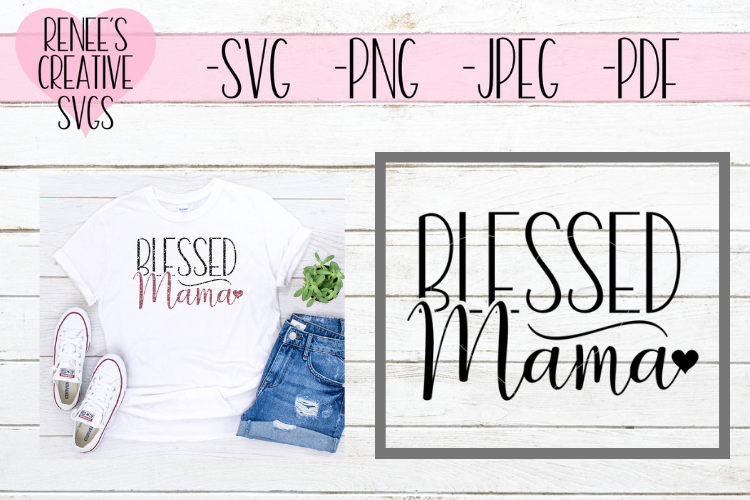 Blessed Mama | Mothers day | SVG Cut File example image 1