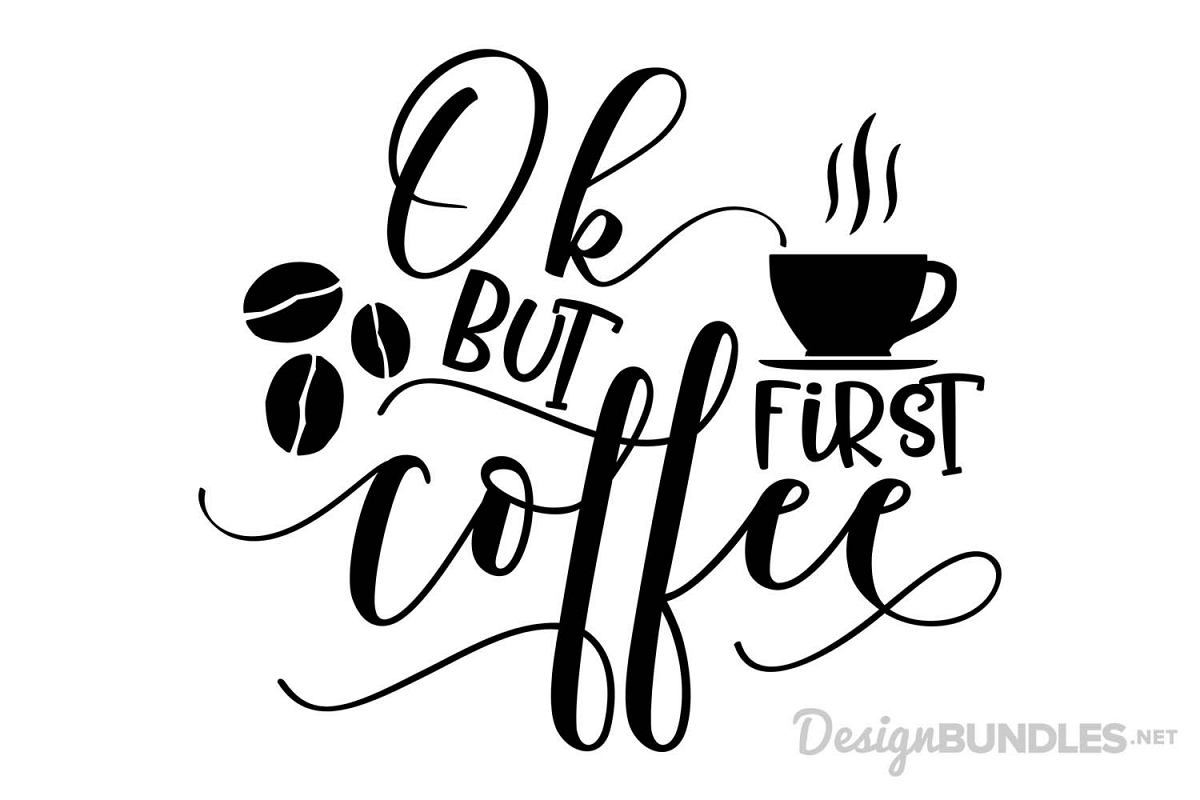 But First Coffee - SVG
