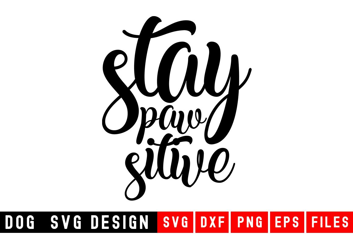 Stay Paw Sitive svg|Fur Mom SVG|Animal and Pet svg example image 1