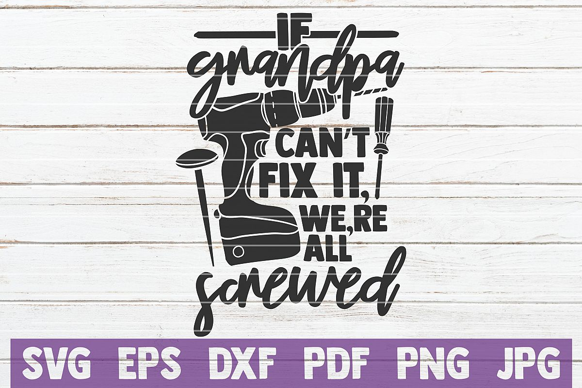 If Grandpa Can't Fix It We're All Screwed SVG Cut File example image 1