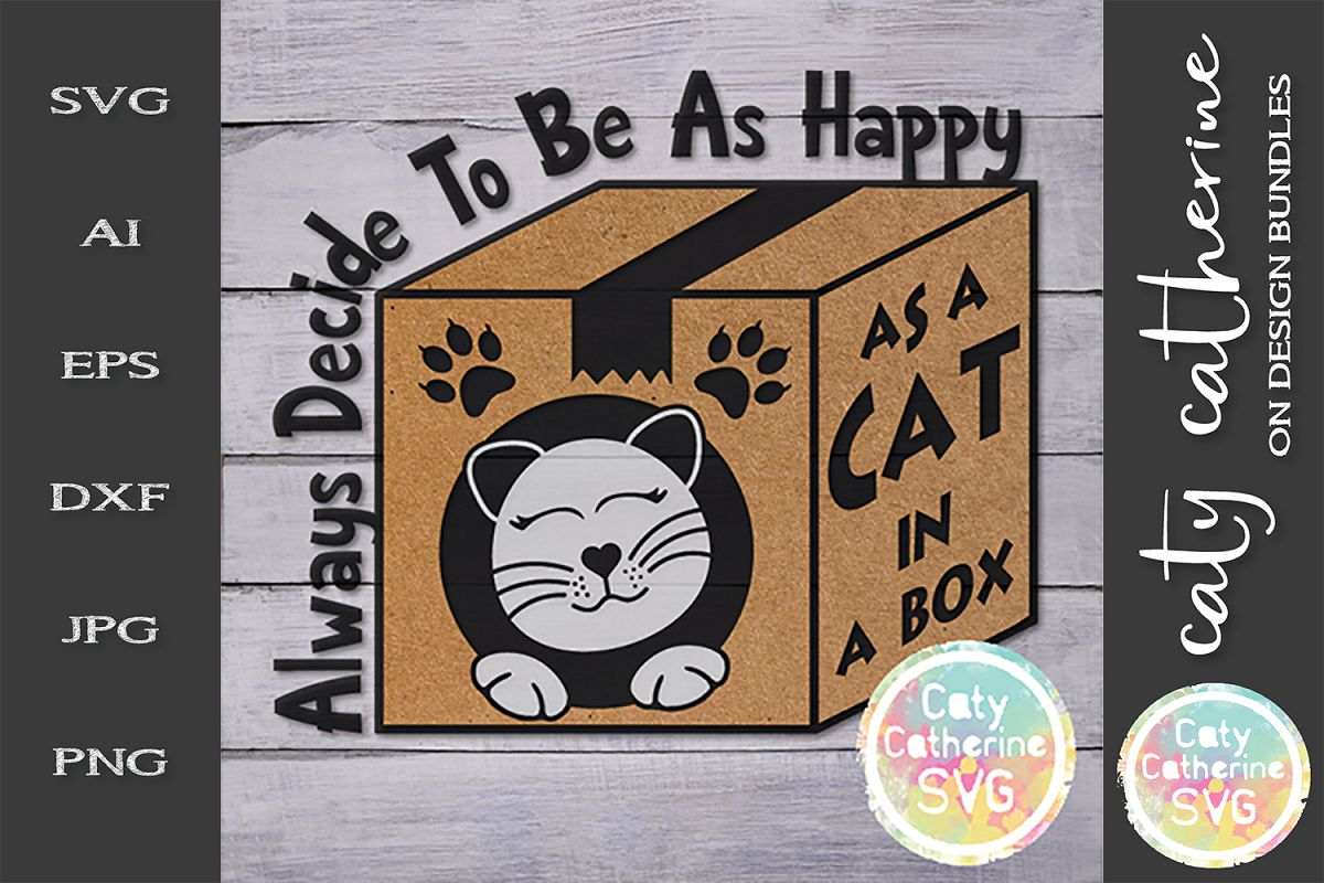 Always Decide To Be As Happy As A Cat In A Box SVG example image 1