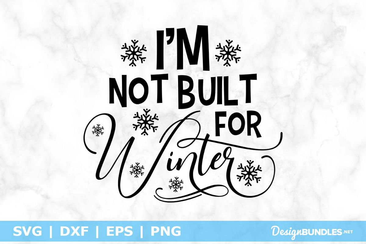 I'm Not Built For Winter SVG File example image 1