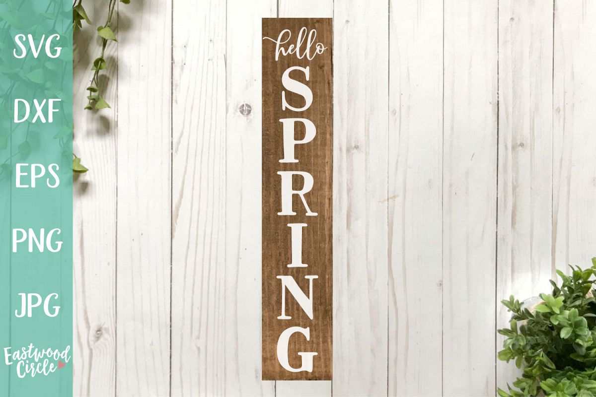 Hello Spring Vertical - A Spring SVG Cut File example image 1