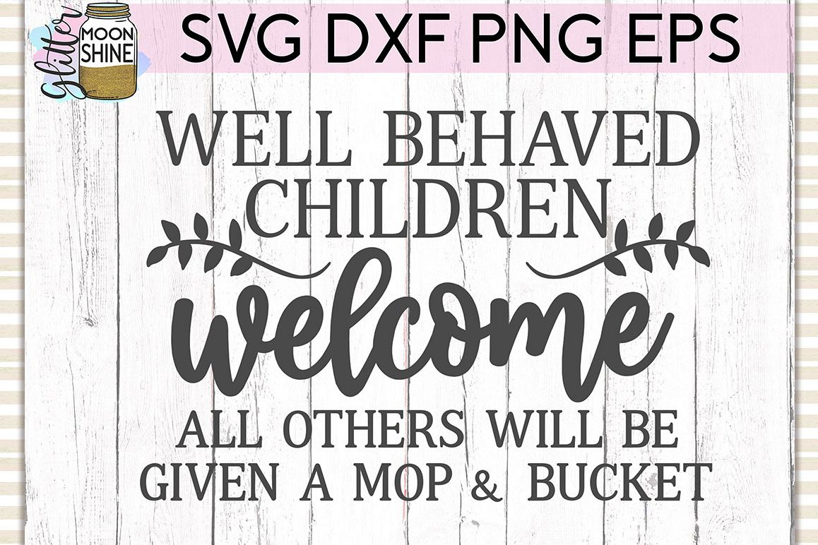 Well Behaved Children Welcome SVG DXF PNG EPS Cutting Files example image 1