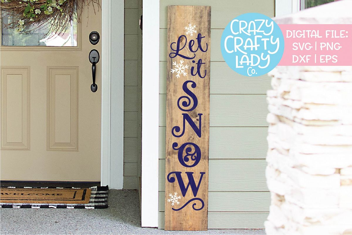 Let It Snow Winter Porch Sign SVG DXF EPS PNG Cut File example image 1