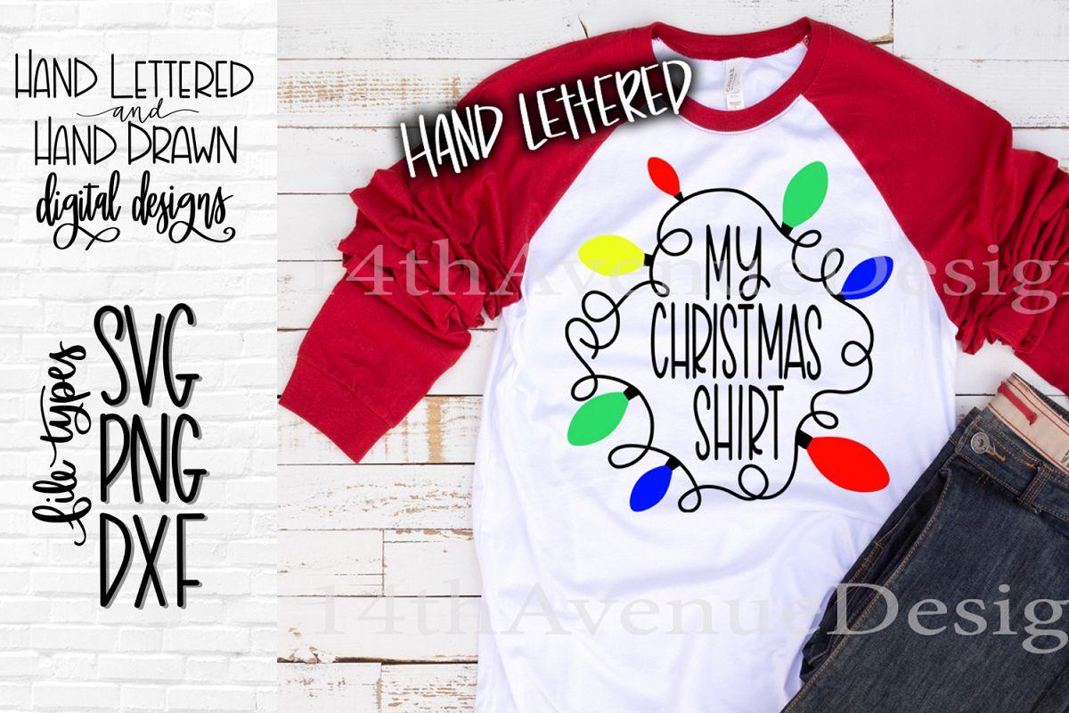 My Christmas Shirt SVG Cut File / Funny Christmas Shirt SVG example image 1