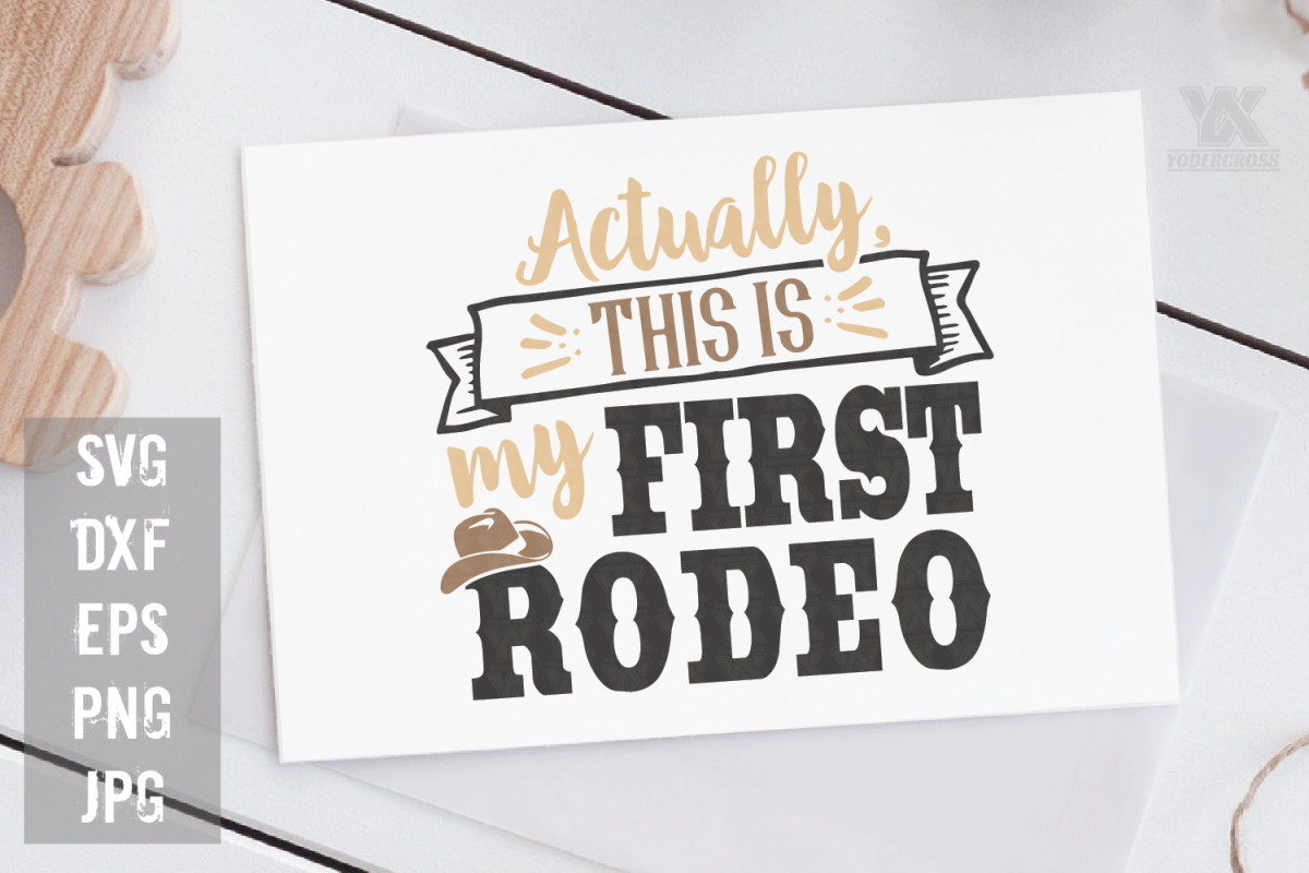 Actually, This is My First Rodeo SVG example image 1