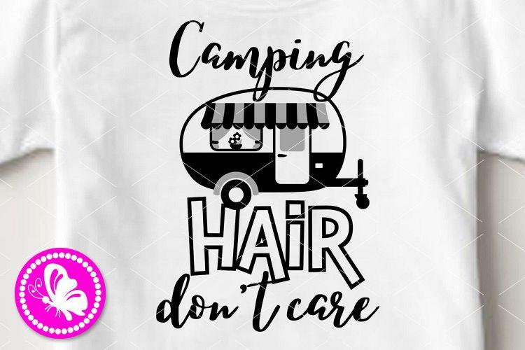 Camping hair don't care Camper shirt design Cricut pdf png example image 1