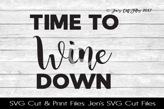 Time To Wine Down SVG Cut File example image 1