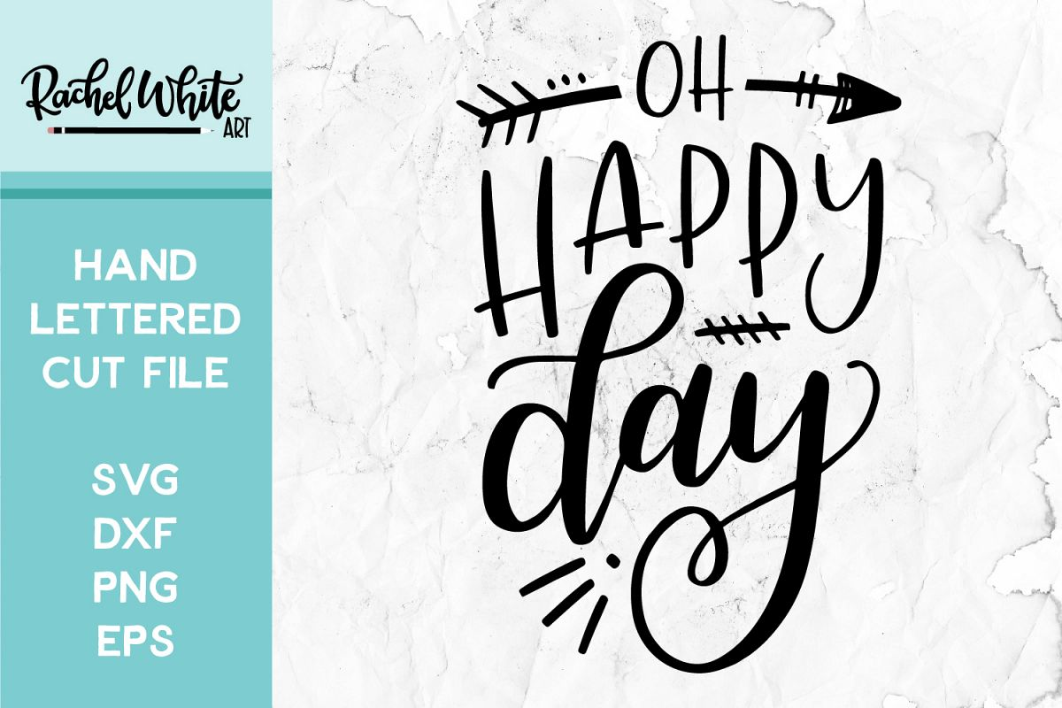 Cut File, Oh Happy Day SVG example image 1