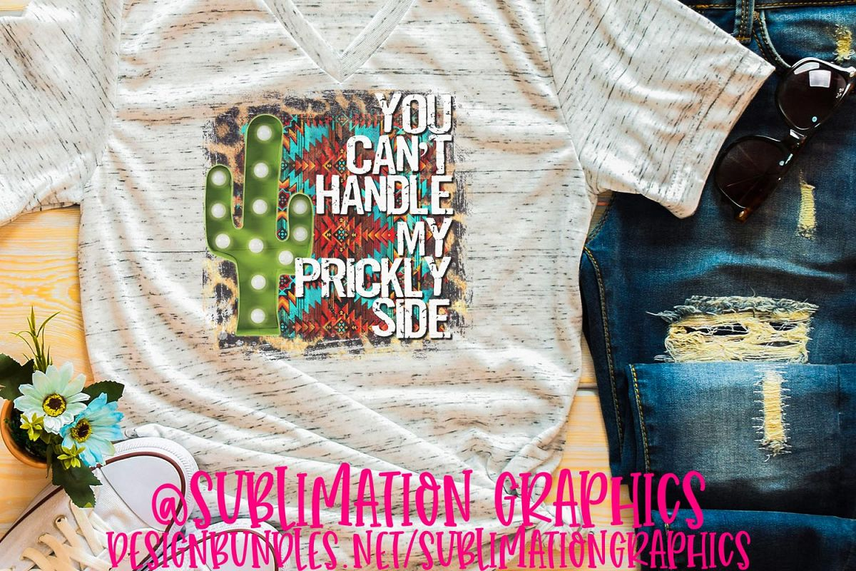 Can't Handle My Prickly Side Sublimation PNG example image 1