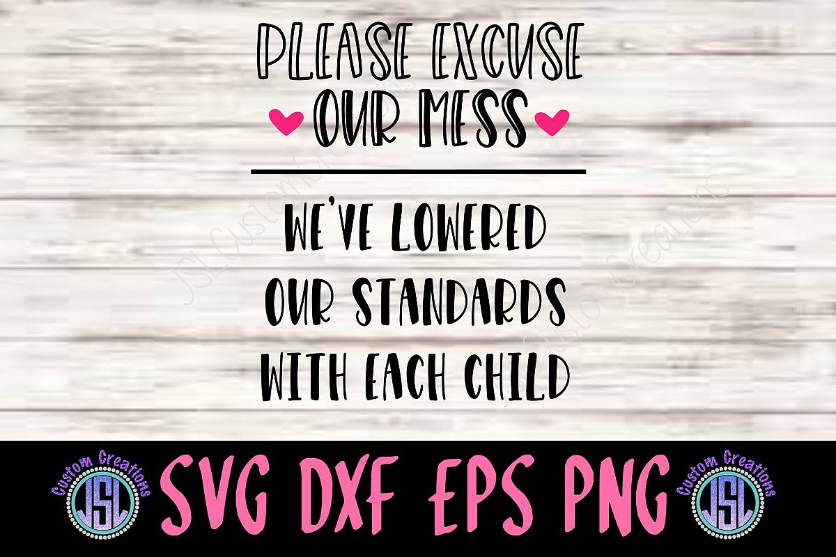 Please Excuse Our Mess   SVG DXF EPS PNG Digital Cut File example image 1