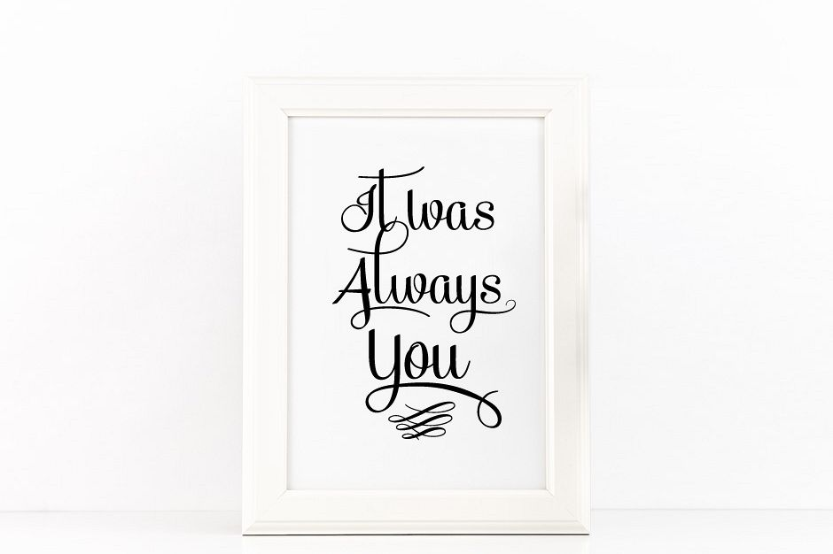 It Was Always You Poster to Print Inspirational Quote in Black + SVG files example image 1