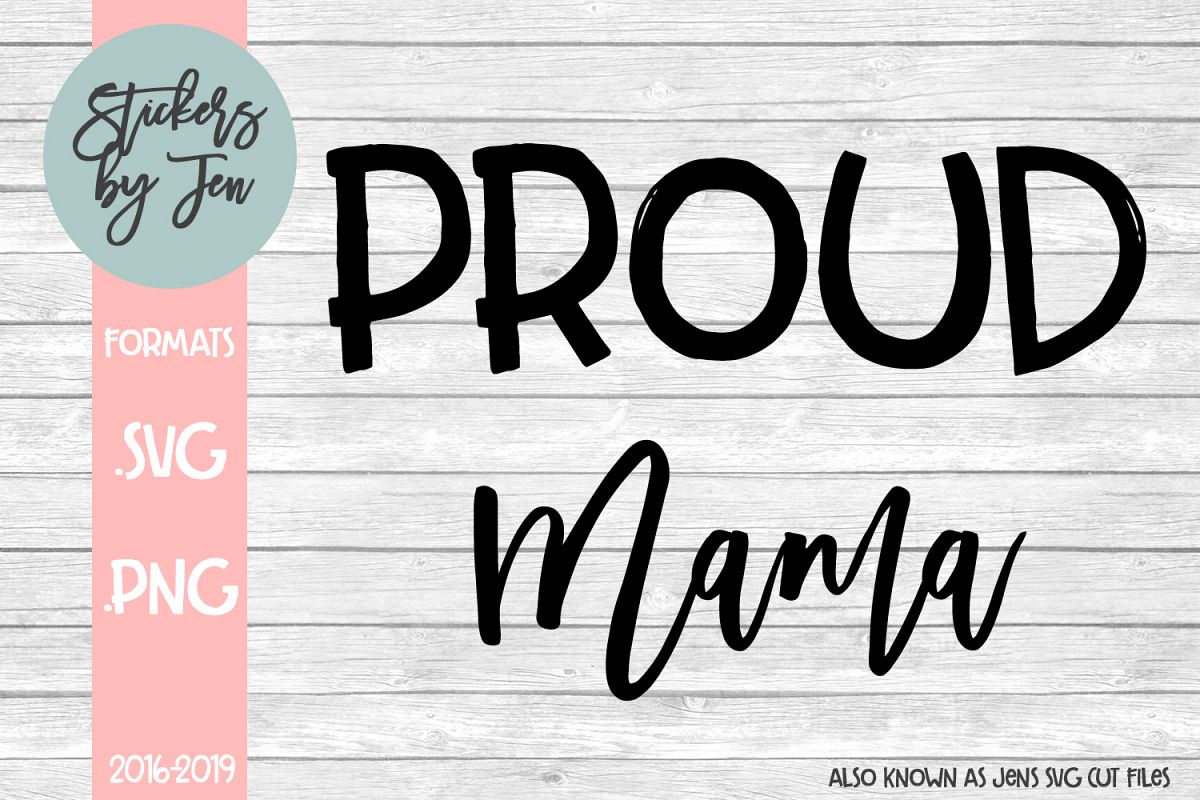Proud Mama svg cut file example image 1