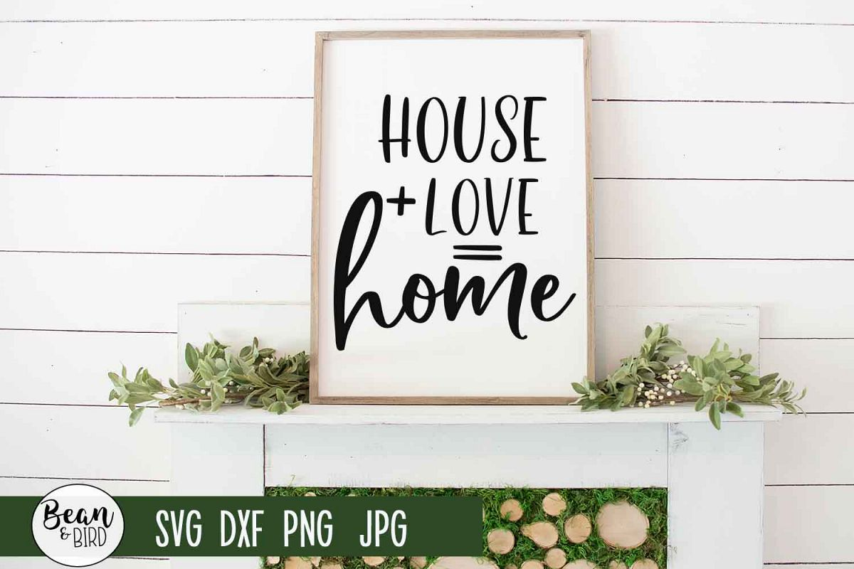 House plus love equals Home example image 1