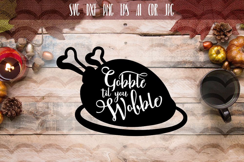 Funny Gobble Til You Wobble SVG example image 1