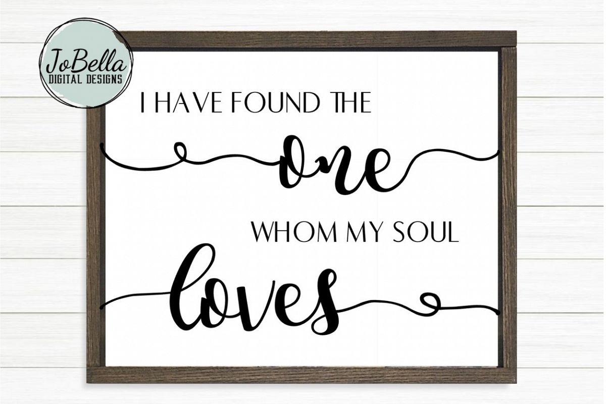 I Have Found The One Whom My Soul Loves SVG and Printable example image 1