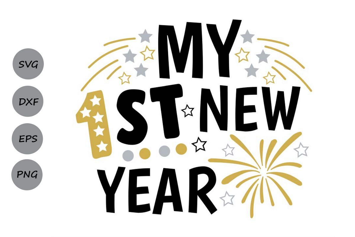 my first new year svg, new years svg, 1st new year 2019 svg. example image 1