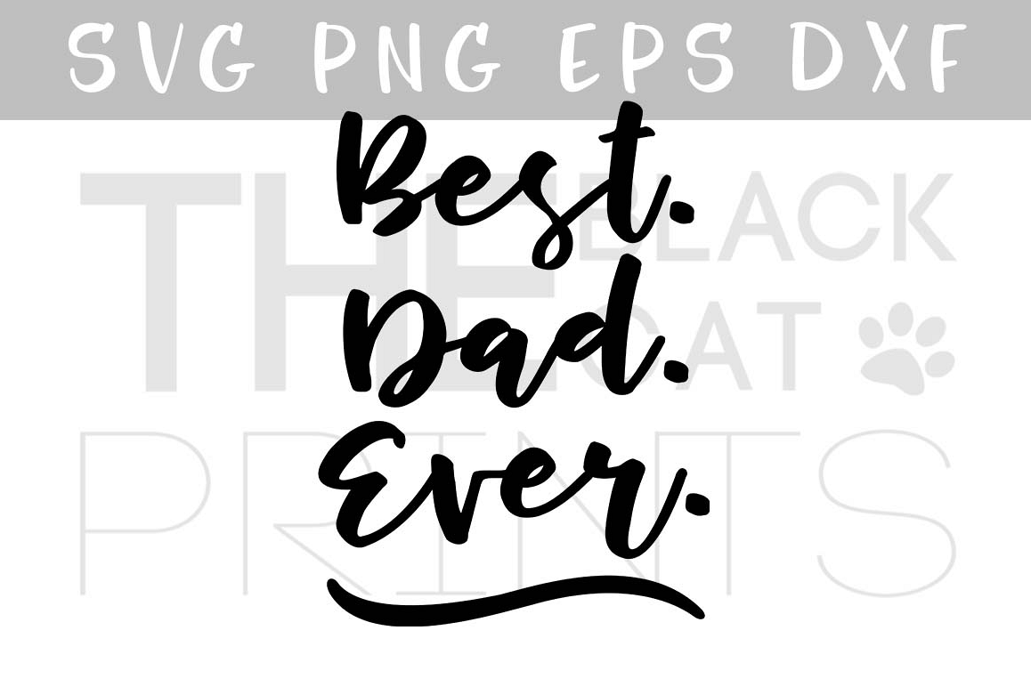 Best dad ever SVG PNG EPS DXF Father's day SVG design example image 1