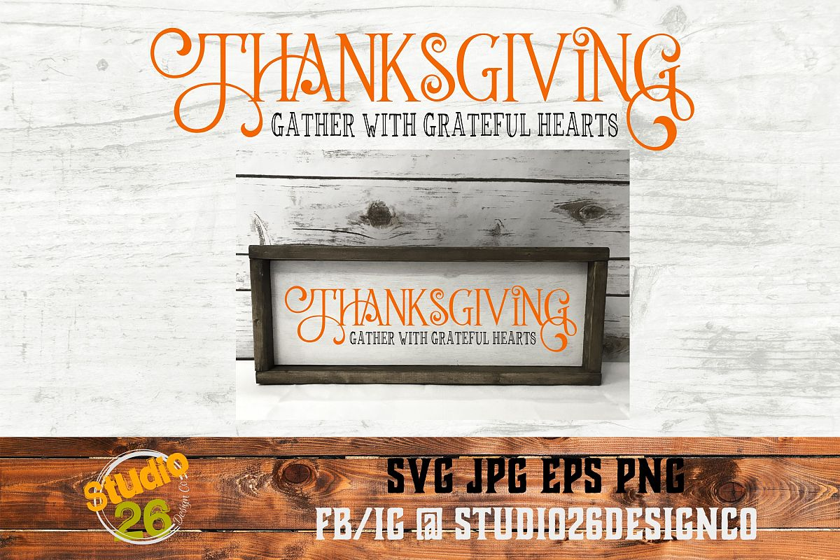 Thanksgiving - Gather With Grateful Hearts - SVG PNG EPS example image 1
