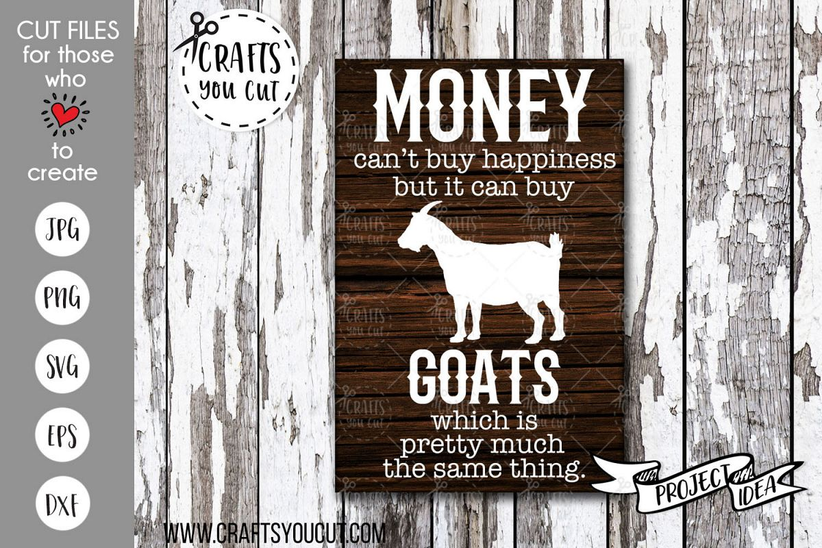 Money Can't Buy Happiness But It Can Buy Goats- SVG Cut File example image 1