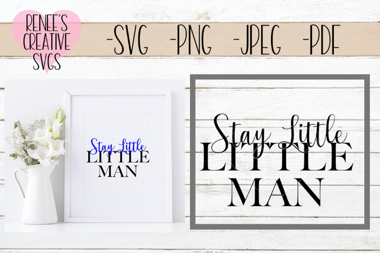 Stay little, Little man | Sayings | SVG Cut File example image 1