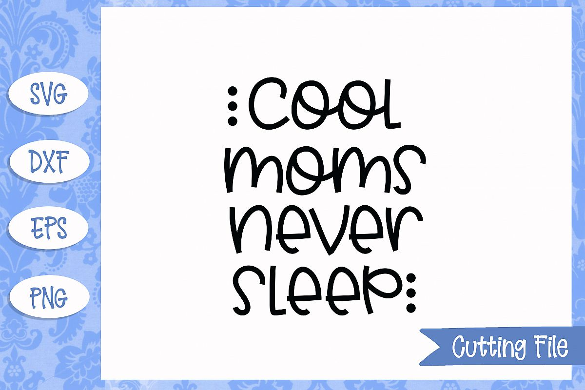 Cool moms never sleep SVG File example image 1