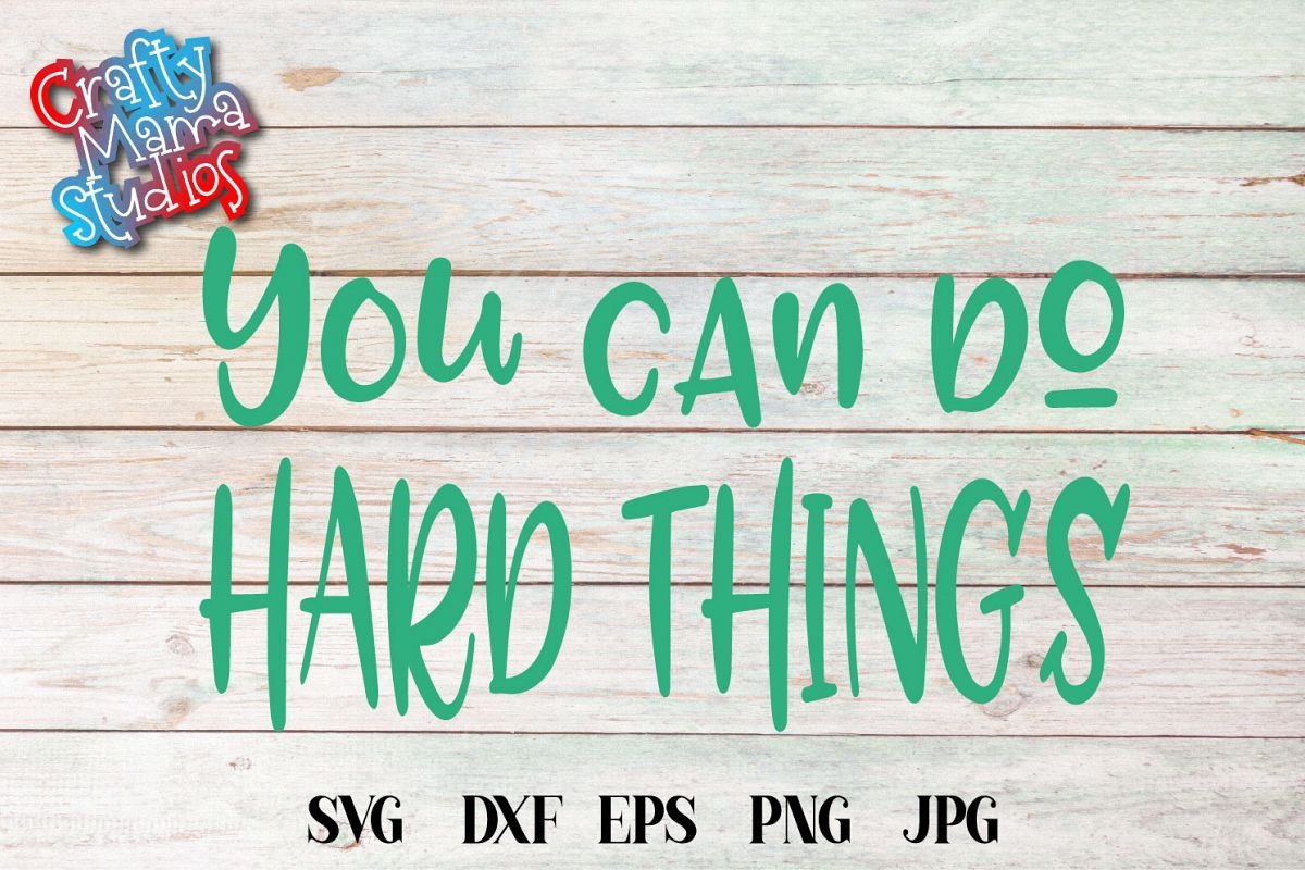 You Can Do Hard Things SVG, The Possibilities Are Endless example image 1