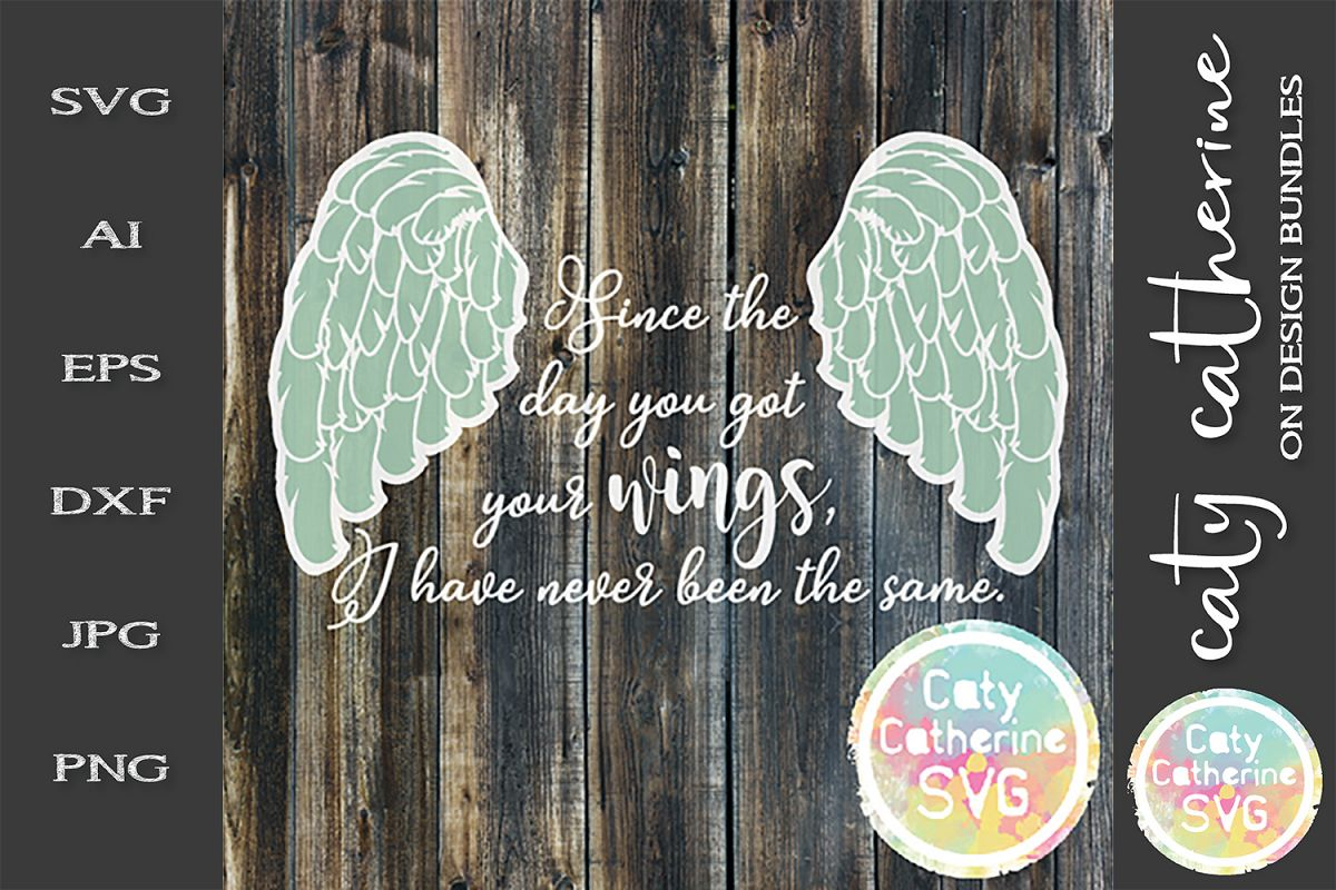 Since The Day You Got Wings, I Have Never Been The Same SVG example image 1