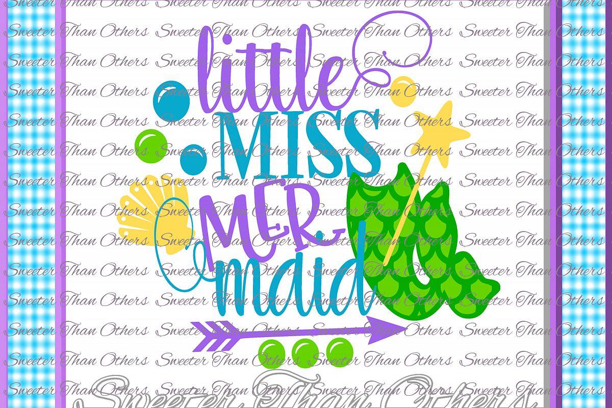 Mermaid Svg, Mermaid Life SVG, Little Miss Mermaid example image 1