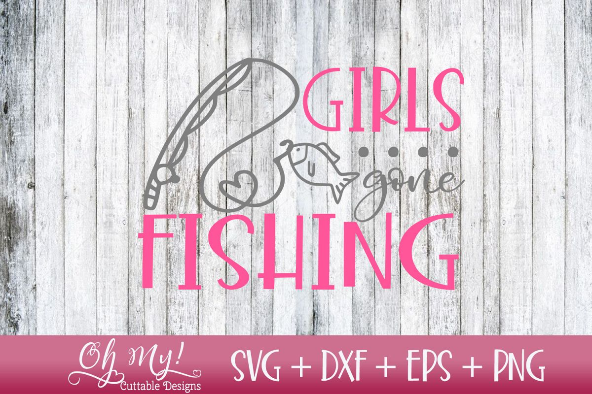Girls Gone Fishing - SVG DXF EPS PNG Cutting example image 1