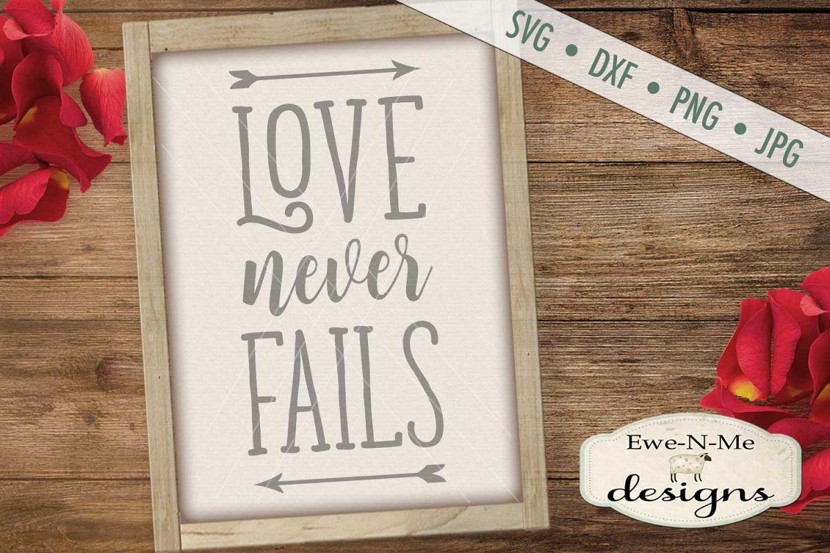 Love Never Fails Svg Dxf Cut File 203281 Cut Files Design Bundles